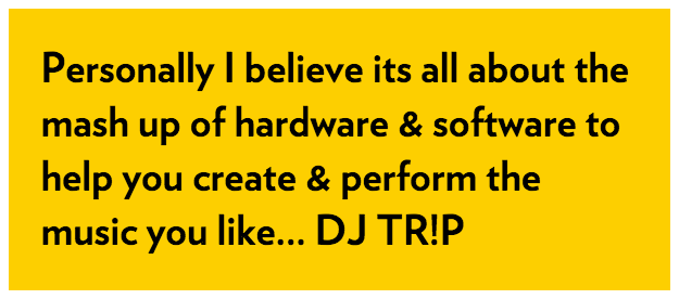 Personally I believe its all about the mash up of hardware & software to help you create & perform the music you like... DJ TR!P