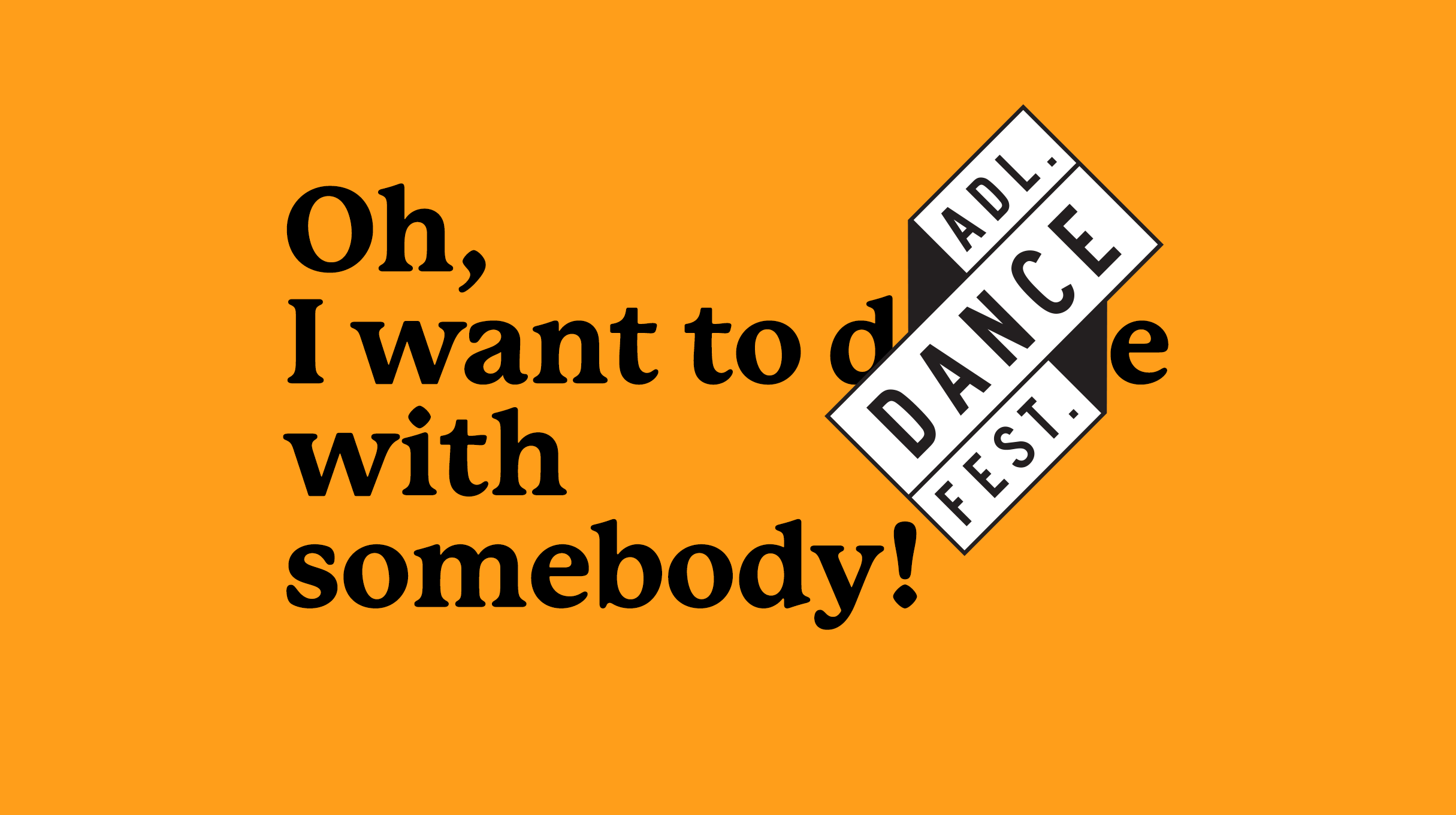 Oh! I want to (Adelaide Dance Festival) with somebody!