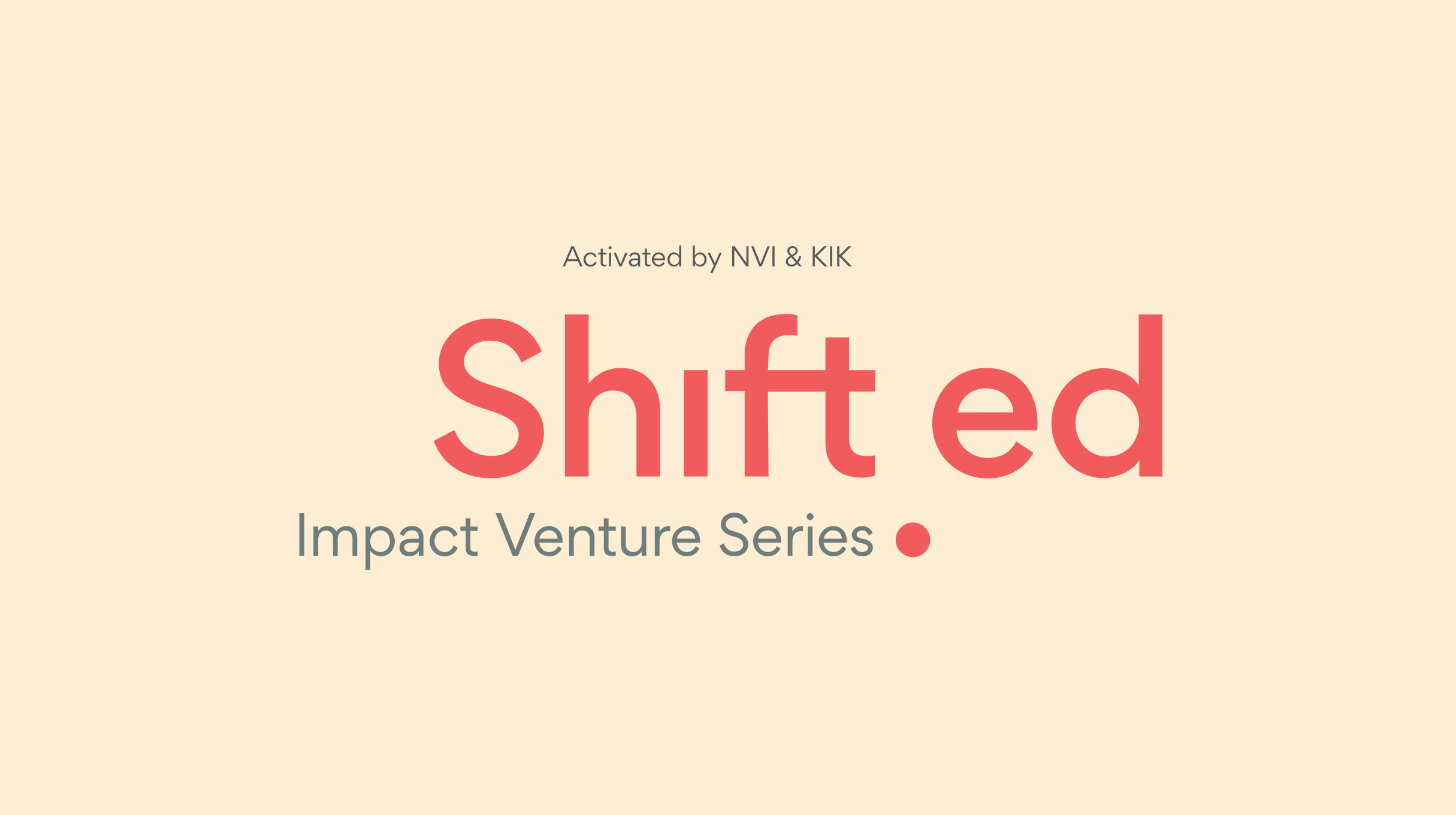 Logo: Shift.ed, Impact venture Series. Activated by NVI & KIK